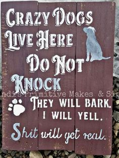 Trendy Funny Wood Signs Sayings Front Porches Dog Signs, Funny Signs, Animal Signs, Dog Quotes, Funny Quotes, Wood Crafts, Diy And Crafts, Cricut, Pallet Signs