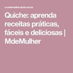 Quiche: aprenda receitas práticas, fáceis e deliciosas   MdeMulher