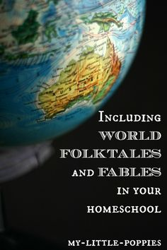 Including World Folktales and Fables in Your Homeschool: Here is a fantastic list of stories from around the world, complete with links and resources for extension activities.