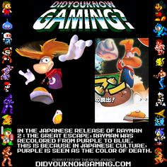 Rayman 2: The Great Escape.  http://en.wikipedia.org/wiki/Purple#In_culture  http://www.youtube.com/watch?=cdlvEsfuFjM     Japanese characters who are purple are often villains. This was likely an attempt to assert Rayman as the game's hero to the Japanese audience.