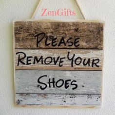 No Shoes Sign: Quality Signs that read 'Please Remove Your Shoes' or 'Shoes Off Please' to take or kick your shoe off at the entrance door hand made & crafted by Zen Gifts. ZenGifts.com.au