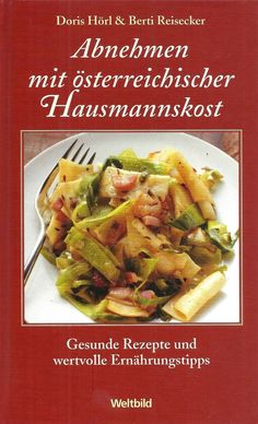 Abnehmen mit österreichischer Hausmannskost von Hörl Reisecker Weltbild Diät Sprouts, Asparagus, Potato Salad, Cabbage, Potatoes, Vegetables, Ethnic Recipes, Food, Ebay