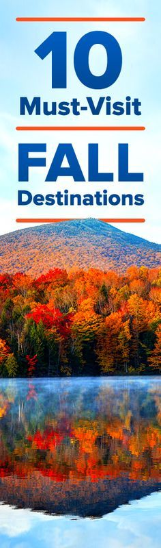 Find the best getaway locations for your perfect fall vacation!  Get Ready, Get Set, Go!!