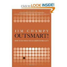 Outsmart!: How to Do What Your Competitors Can't by Jim Champy. $16.04. Edition - 1. Publication: March 7, 2008. 208 pages. Publisher: FT Press; 1 edition (March 7, 2008)