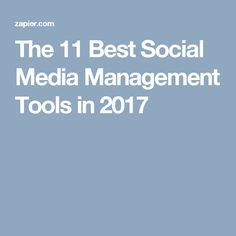 The 11 Best Social Media Management Tools in 2017