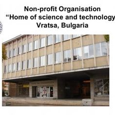 """Non-profit Organisation """" Home of science and technology """" Vratsa, Bulgaria   The Beginning 1921 – Bulgarian Engineering-architectural society – Branch Vr. http://slidehot.com/resources/home-of-science-and-technology-bulgaria.38303/"""