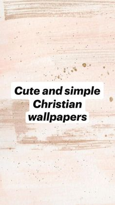 Cute and simple Christian wallpapers