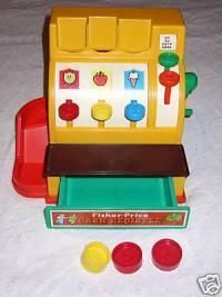 definitely a classic.  Fisher Price cash register