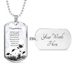 This personalized dog tag necklace is the perfect way to show your special graduate how proud you are of them. This dog tag can be engraved with your personal message. It is available in gold and silver with prices starting at $39.95.The message says: behind you all your memories, before you all your dreams, around you all who love you, within you all you need. #graduationgift #graduationnecklace #personalizedgraduationgifts Personalized Graduation Gifts, Personalized Dog Tags, Grad Gifts, Personalized Necklace, Double Heart Necklace, Graduation Necklace, Love Lily, Congratulations Graduate, Custom Engraving