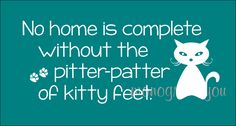 Cat Quote Wall Decal by MonogramYou on Etsy https://www.etsy.com/listing/151659039/cat-quote-wall-decal