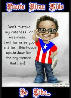 Puerto Rican kids be like: