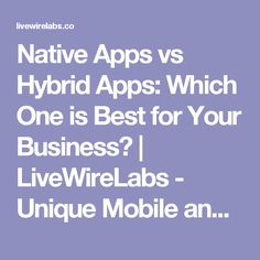 Native Apps vs Hybrid Apps: Which One is Best for Your Business?