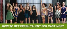 How to get Fresh Talent for Castings