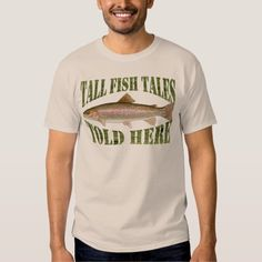"""Tall Fish Tales Custom Funny Tee Shirt A funny t shirt for the fisherman with the saying """"Tall Fish Tales Told Here"""" written in rustic green wood look letters. A detailed image of a rainbow trout higlights the design. There is a template area on the back for the angler's name or text."""