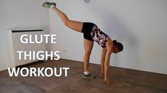 10 Minute Glute And Thigh Workout – Exercises That Lift Your Butt and To...