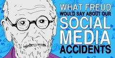 What Freud Would Say About Our Social Media Accidents?