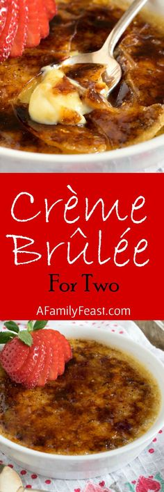 Crème Brûlée for Two - A Family Feast - This classic recipe has been sized down to two servings. Perfect dessert for a special, romantic meal!