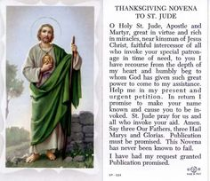 Thanksgiving Novena to St. Jude - St. Jude has helped me through his intercession in very challenging situations I thought were hopeless. Pray to St Jude whenever you have a difficult situation where you feel you have no way out or have lost all hope.