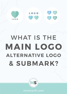 What is the Main Logo, Alternative Logo & Submark? | In order to have a cohesive brand identity, you need more than one logo layout for your business. Learn why you need logo variations for your blog and business. Also, find out what is the main logo, what are the alternative logos and what is a submark. View more at mintswift.com #mintswift by Adrianna Leszczynska #branding #branddesign #logodesign #brandidentity #creativeentrepreneur