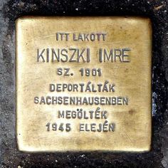 Stolperstein in memory of Mr. Imre Kinszki (1901-1945), at the entrance of his former domicile. Budapest, District XIV, Róna Street Nr 121.  ((Today I will pin this to say, if a world cared this person would not have been deported to a death camp...We learn nothing. 2013,10,000 plus slaughtered per week, 1year + in Syria to nothing more than a yawn by toothless world leaders... Including our own....and on and on.... so it goes.....))