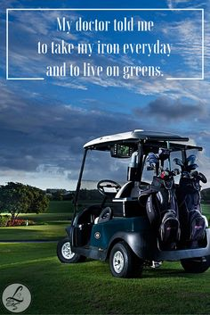 My doctor told me to take my iron everyday and to live on greens. More golf inspiration here https://www.pinterest.com/lorisgolfshoppe/golf-quotes-sayings