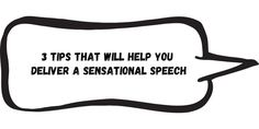 3 Top Tips For Delivering A Sensational Speech - Writers Write