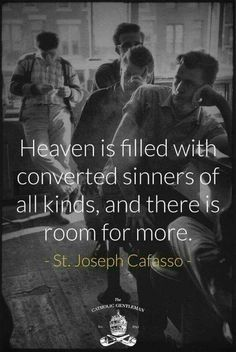 """Joseph Cafasso - """"Heaven is filled with converted sinners of all kinds, and there is room for more. Catholic Quotes, Catholic Prayers, Catholic Saints, Religious Quotes, Roman Catholic, Religious Images, Catholic Art, Catholic Beliefs, Religious People"""