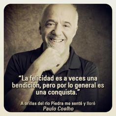 Benditas conquistas. Feliz semana a toda la #ComunidadCoelho | www.comunidadcoelho.com @Paulo Coelho #PauloCoelho #Felicidad