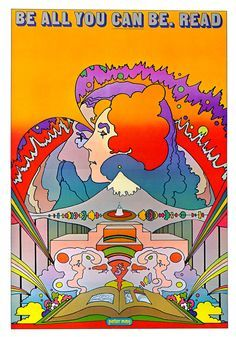 National Library poster promoting reading ~ By Peter Max 1969 Psychedelic Art, Trippy Hippie, Peter Max Art, James Rosenquist, Pop Art, Library Posters, Library Quotes, Reading Posters, Book Posters