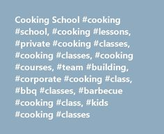 Cooking School #cooking #school, #cooking #lessons, #private #cooking #classes, #cooking #classes, #cooking #courses, #team #building, #corporate #cooking #class, #bbq #classes, #barbecue #cooking #class, #kids #cooking #classes http://washington.nef2.com/cooking-school-cooking-school-cooking-lessons-private-cooking-classes-cooking-classes-cooking-courses-team-building-corporate-cooking-class-bbq-classes-barbecue-cooking-cl/  # What Our Clients Say Thank you so much for the cooking…