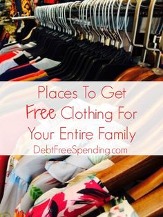 Free clothing: Places to get free clothing for your entire family.