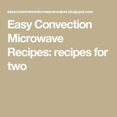 Easy Convection Microwave Recipes: recipes for two
