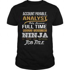 ACCOUNT PAYABLE, ANALYST - NINJA GOLD #tee shirt #family shirt. GUARANTEE  => https://www.sunfrog.com/LifeStyle/ACCOUNT-PAYABLE-ANALYST--NINJA-GOLD-128266962-Black-Guys.html?id=60505