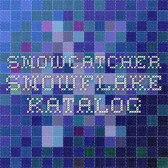 Snowcatcher Snowflake katalog