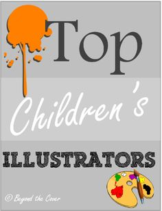 This is such a great resource! So many illustrators for children, and such good books... - Beyond the Cover