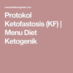 Protokol Ketofastosis (KF) | Menu Diet Ketogenik