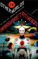 """Read """"In Other Worlds SF and the Human Imagination"""" by Margaret Atwood available from Rakuten Kobo. At a time when speculative fiction seems less and less far-fetched, Margaret Atwood lends her distinctive voice and sing. Science Biology, Science Fiction, Used Books, My Books, Writing Words, Margaret Atwood, Literature, Sci Fi, This Book"""