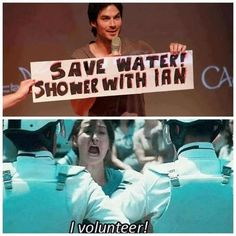 Save water! Shower with Ian... get in line ladies, i'm first..!!