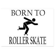 born to roller skate - Pesquisa Google