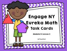 This product is intended to be a companion to Engage NY/ Eureka Math (which are the same). 12 Task Cards to Review Engage NY/ Eureka Math from Module 8: Lesson 3.This product can be used for:        -Math Centers-Task Cards -Early Finishers-Small Group-Interventions to review lessonsI use these as task cards to review each lesson after I have taught the lesson.