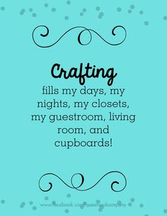 Crafting fills my... everything! Join the Queen & Co Facebook page for lots of fun scrapbook jokes, craft jokes, rubber stamp jokes and DIY jokes. We celebrate the funny side of crafting!