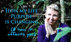 HOW MY LIFE PURPOSE IS CHANGING (+ HOW IT AFFECTS YOU)