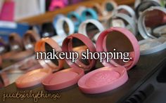 Makeup Shopping -Just Girly Things <3