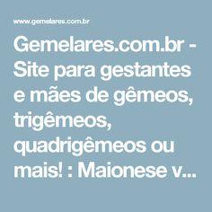 Gemelares.com.br - Site para gestantes e mães de gêmeos, trigêmeos, quadrigêmeos ou mais! : Maionese verde caseira | Mamãe na cozinha