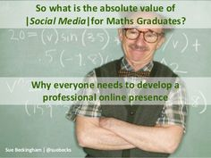 So what is the absolute value of social media for maths graduates?