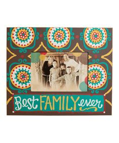 Another great find on #zulily! 'Best Family Ever' Frame #zulilyfinds