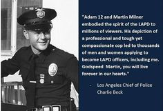 """LAPD Headquarters posted this comment from L.A. Police Chief Charlie Beck after learning of the death Sept. 6 of actor Martin Milner, of Carlsbad, who played a cop on the """"Adam-12"""" TV series."""