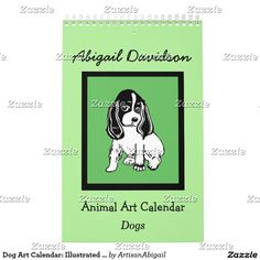 Sold! Thank you to the customer! Dog Art Calendar: Illustrated by Abigail Davidson; ArtisanAbigail at Zazzle