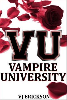 Vampire University (Book One in the Vampire University Series) by VJ Erickson, http://www.amazon.com/dp/B004X6UHDM/ref=cm_sw_r_pi_dp_tkF7pb1FXZ0XP
