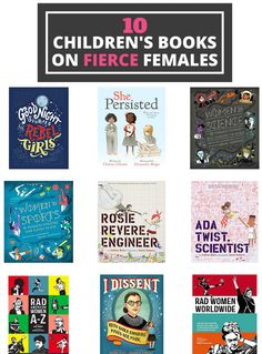 10 POWERFUL BOOKS FEATURING FIERCE FEMALES TO READ TO YOUR KIDS